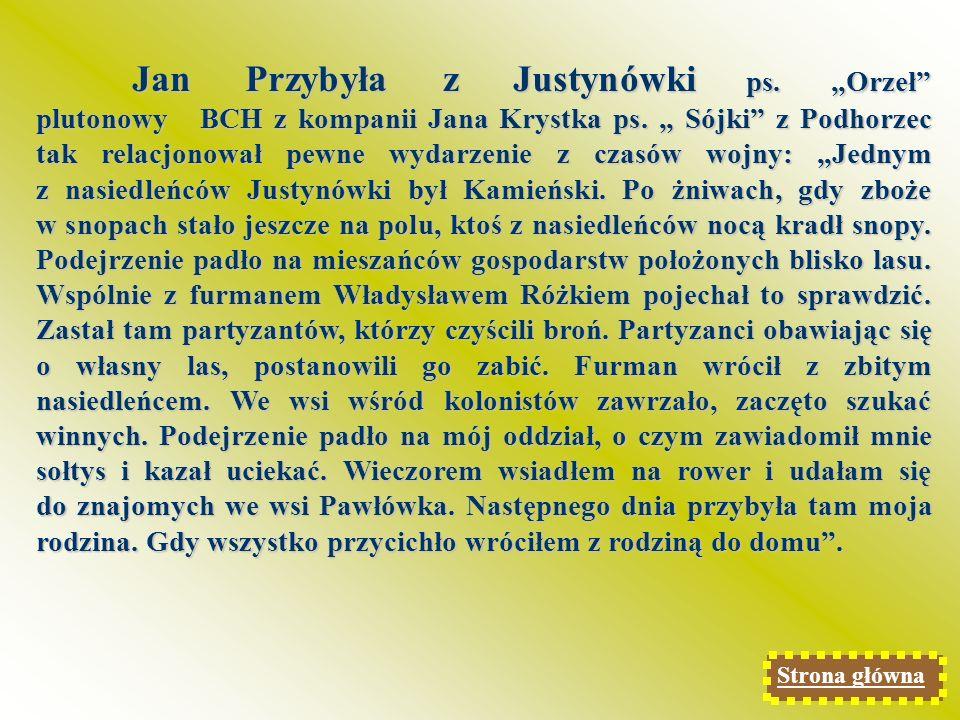 Jan Przybyła z Justynówki ps.Orzeł plutonowy BCH z kompanii Jana Krystka ps.