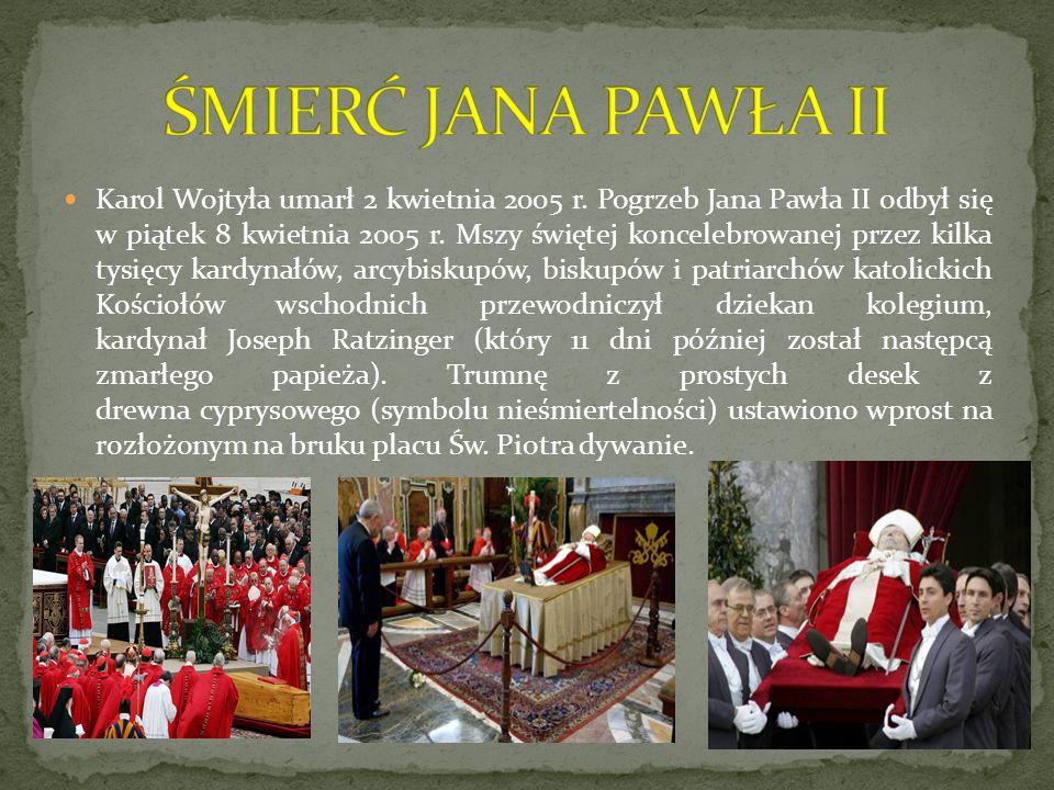Karol Wojtyła umarł 2 kwietnia 2005 r. Pogrzeb Jana Pawła II odbył się w piątek 8 kwietnia 2005 r. Mszy świętej koncelebrowanej przez kilka tysięcy ka