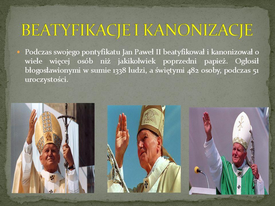 Podczas swojego pontyfikatu Jan Paweł II beatyfikował i kanonizował o wiele więcej osób niż jakikolwiek poprzedni papież. Ogłosił błogosławionymi w su