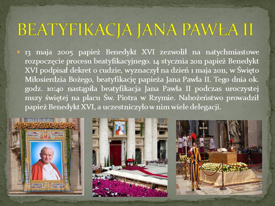 13 maja 2005 papież Benedykt XVI zezwolił na natychmiastowe rozpoczęcie procesu beatyfikacyjnego. 14 stycznia 2011 papież Benedykt XVI podpisał dekret