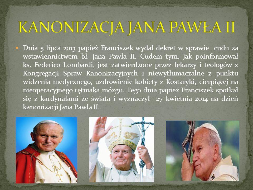 Dnia 5 lipca 2013 papież Franciszek wydał dekret w sprawie cudu za wstawiennictwem bł. Jana Pawła II. Cudem tym, jak poinformował ks. Federico Lombard