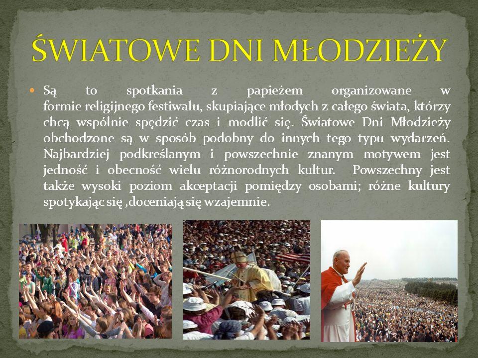 Są to spotkania z papieżem organizowane w formie religijnego festiwalu, skupiające młodych z całego świata, którzy chcą wspólnie spędzić czas i modlić