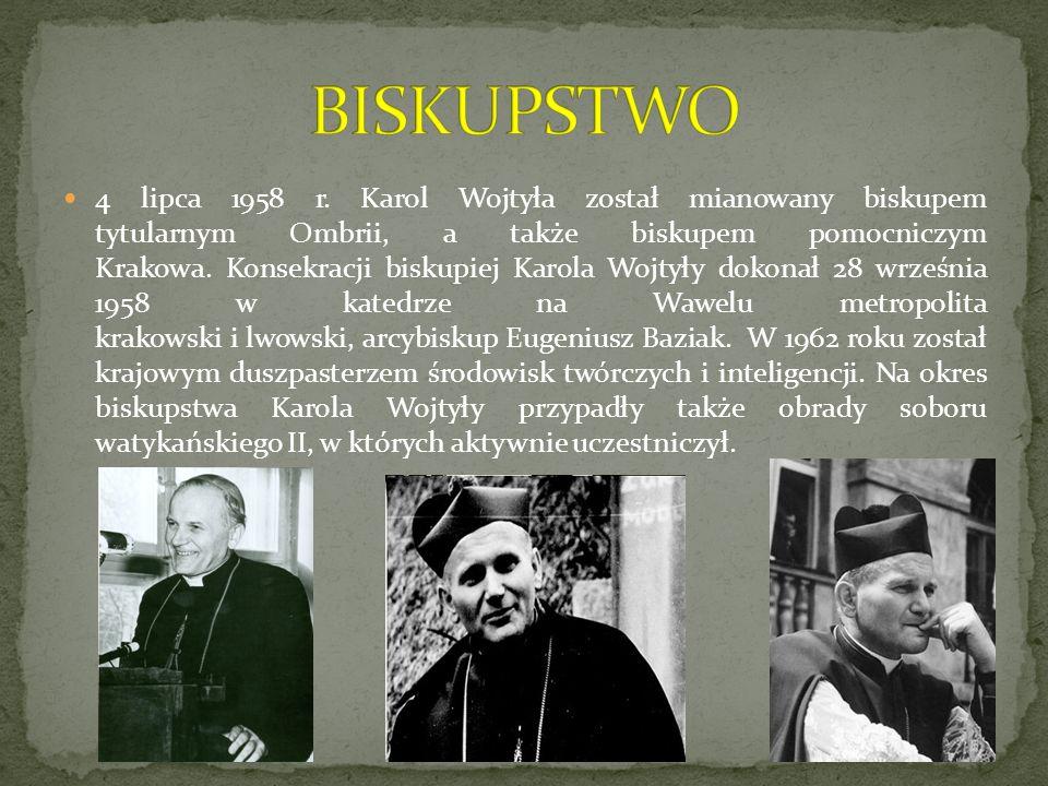 4 lipca 1958 r. Karol Wojtyła został mianowany biskupem tytularnym Ombrii, a także biskupem pomocniczym Krakowa. Konsekracji biskupiej Karola Wojtyły