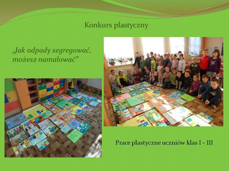 Konkurs plastyczny Jak odpady segregować, możesz namalować Prace plastyczne uczniów klas I - III