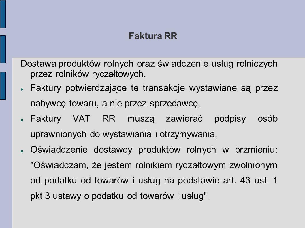 Faktura RR Dostawa produktów rolnych oraz świadczenie usług rolniczych przez rolników ryczałtowych, Faktury potwierdzające te transakcje wystawiane są