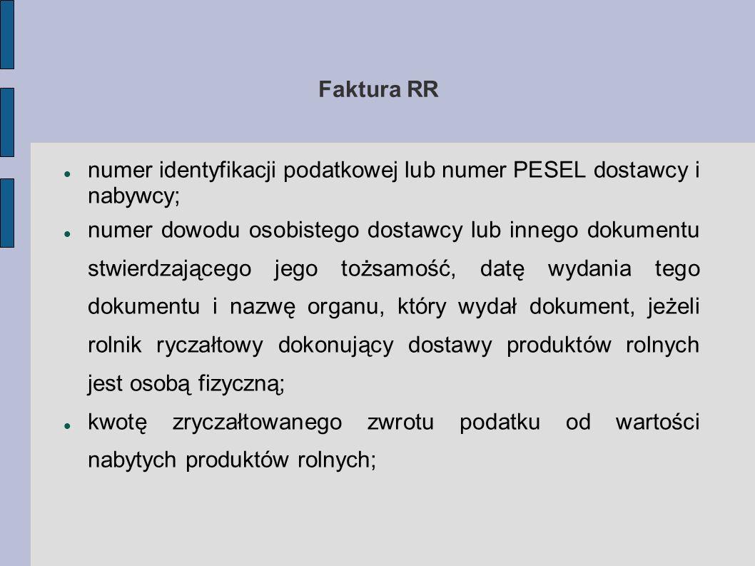 Faktura RR numer identyfikacji podatkowej lub numer PESEL dostawcy i nabywcy; numer dowodu osobistego dostawcy lub innego dokumentu stwierdzającego je