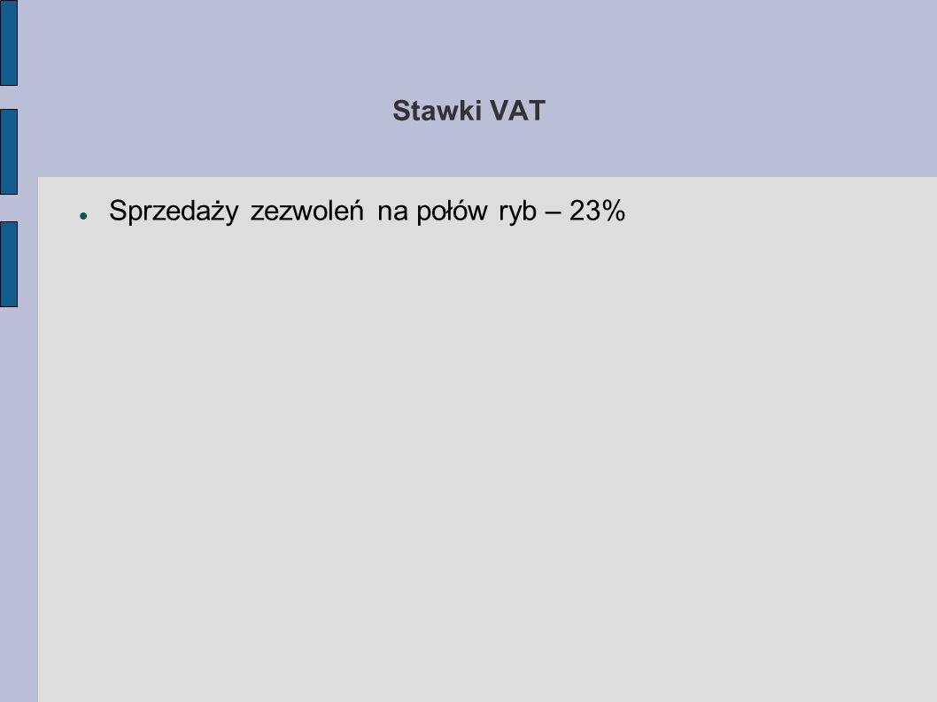 Stawki VAT Sprzedaży zezwoleń na połów ryb – 23%