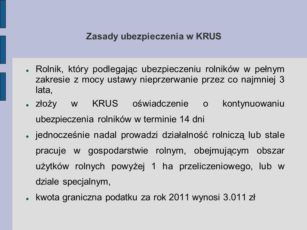 Zasady ubezpieczenia w KRUS Rolnik, który podlegając ubezpieczeniu rolników w pełnym zakresie z mocy ustawy nieprzerwanie przez co najmniej 3 lata, zł