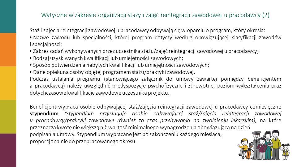 Wytyczne w zakresie organizacji staży i zajęć reintegracji zawodowej u pracodawcy (2) Staż i zajęcia reintegracji zawodowej u pracodawcy odbywają się