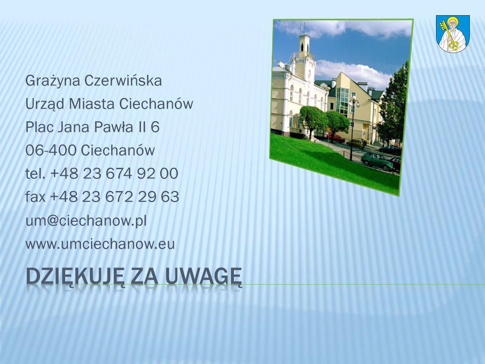 Grażyna Czerwińska Urząd Miasta Ciechanów Plac Jana Pawła II 6 06-400 Ciechanów tel. +48 23 674 92 00 fax +48 23 672 29 63 um@ciechanow.pl www.umciech