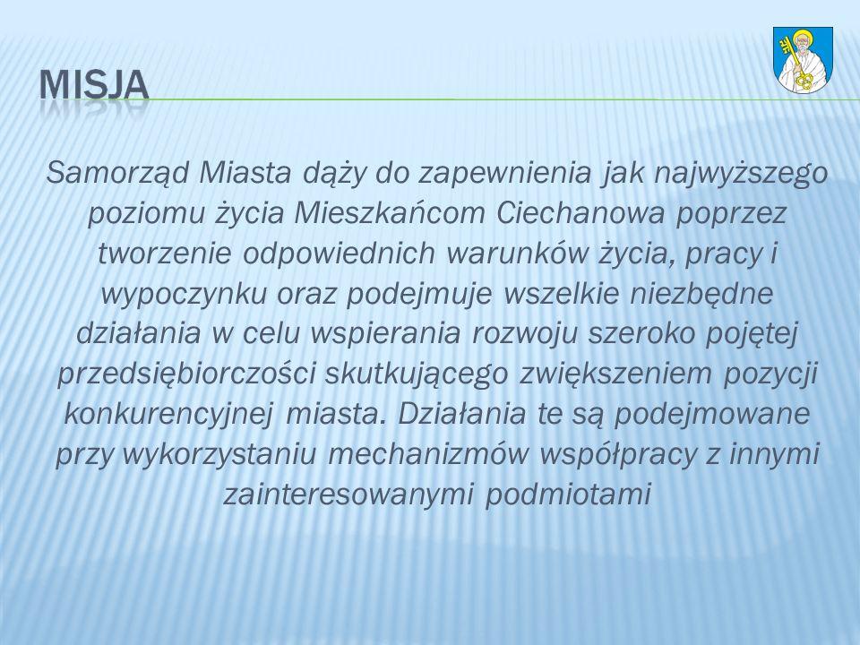 Samorząd Miasta dąży do zapewnienia jak najwyższego poziomu życia Mieszkańcom Ciechanowa poprzez tworzenie odpowiednich warunków życia, pracy i wypocz