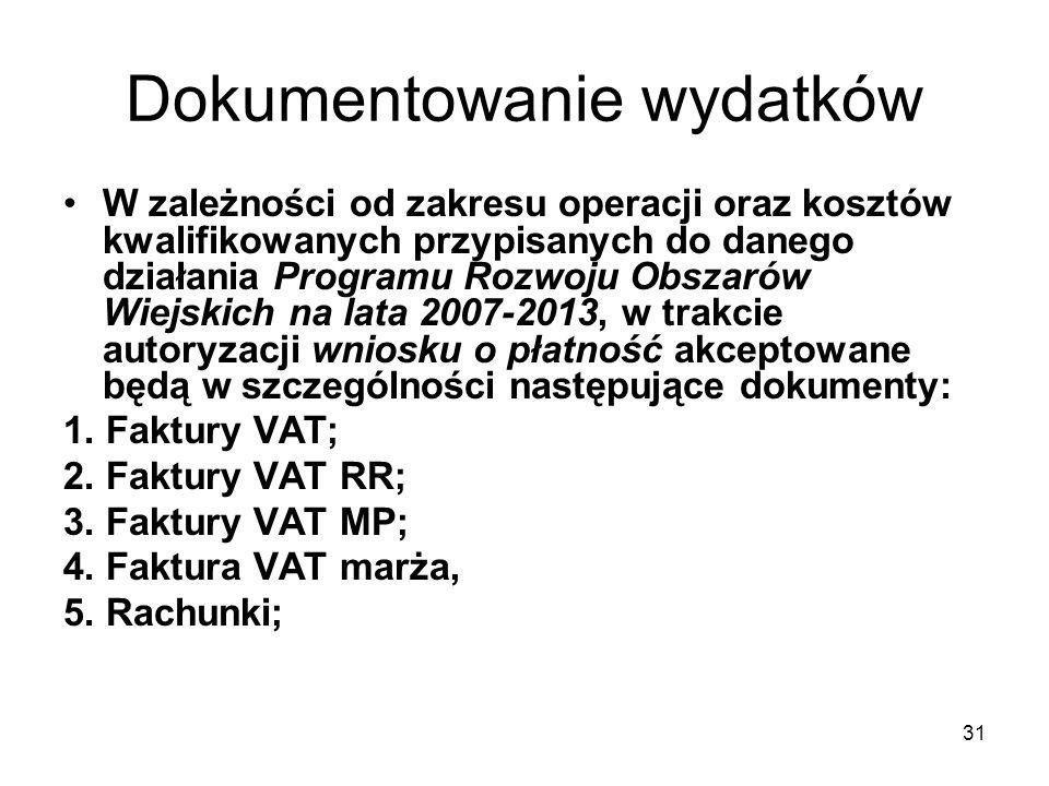 32 Dokumentowanie wydatków 6.Faktury korygujące (wraz z fakturami, których dotyczą); 7.