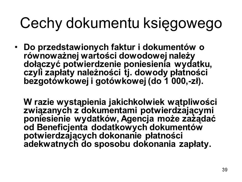 40 Cechy dokumentu księgowego Ponadto na dokumencie potwierdzającym wydatek dokonany w ramach projektu PROW winien się znaleźć zapis: Dokument nr ……………… z dnia ……………… na kwotę ……………… dotyczy w kwocie ……..