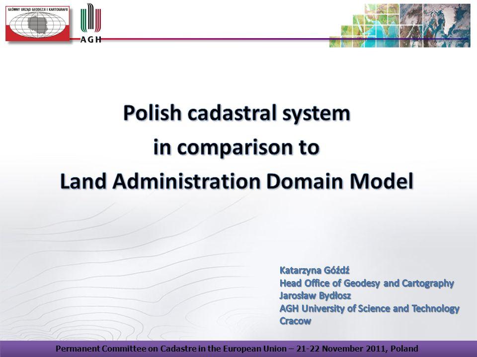 Kataster Polski jako element INSPIRE - Główny Urząd Geodezji i Kartografii, Warszawa, dnia 4 lipca 2011 r. Permanent Committee on Cadastre in the Euro