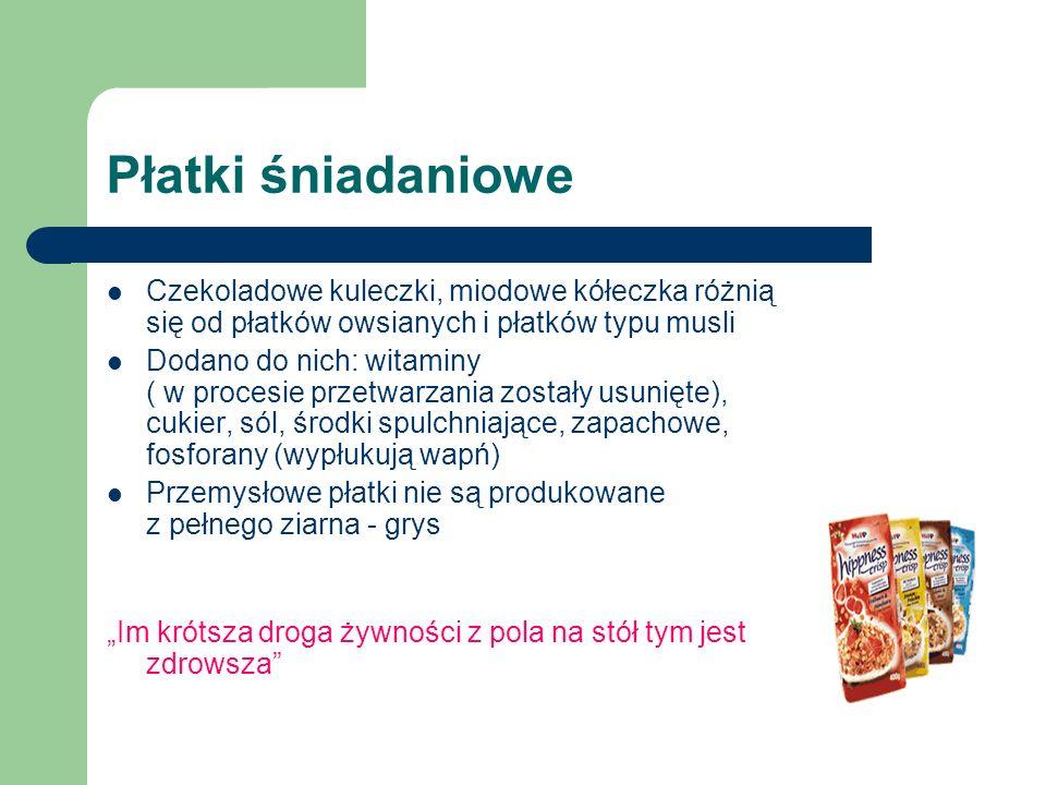 Płatki śniadaniowe Czekoladowe kuleczki, miodowe kółeczka różnią się od płatków owsianych i płatków typu musli Dodano do nich: witaminy ( w procesie p