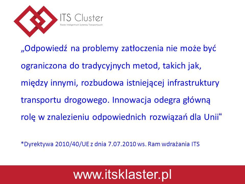 www.itsklaster.pl Odpowiedź na problemy zatłoczenia nie może być ograniczona do tradycyjnych metod, takich jak, między innymi, rozbudowa istniejącej infrastruktury transportu drogowego.