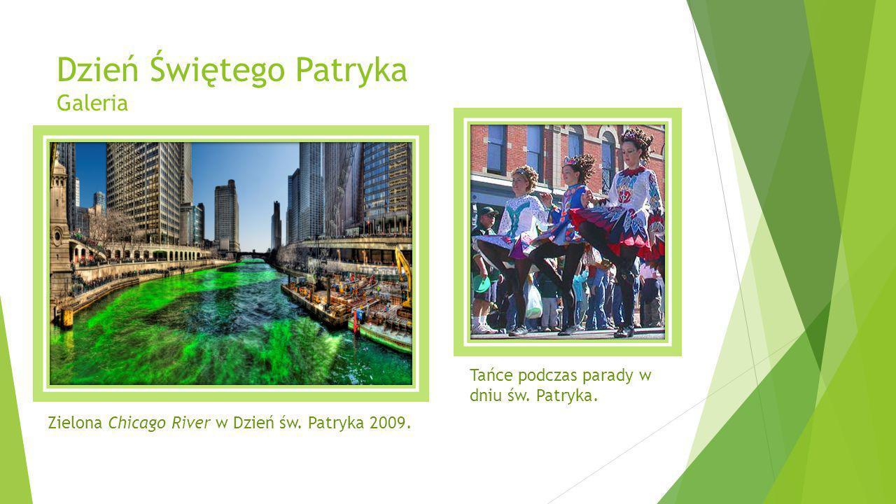 Dzień Świętego Patryka Galeria Tańce podczas parady w dniu św. Patryka. Zielona Chicago River w Dzień św. Patryka 2009.