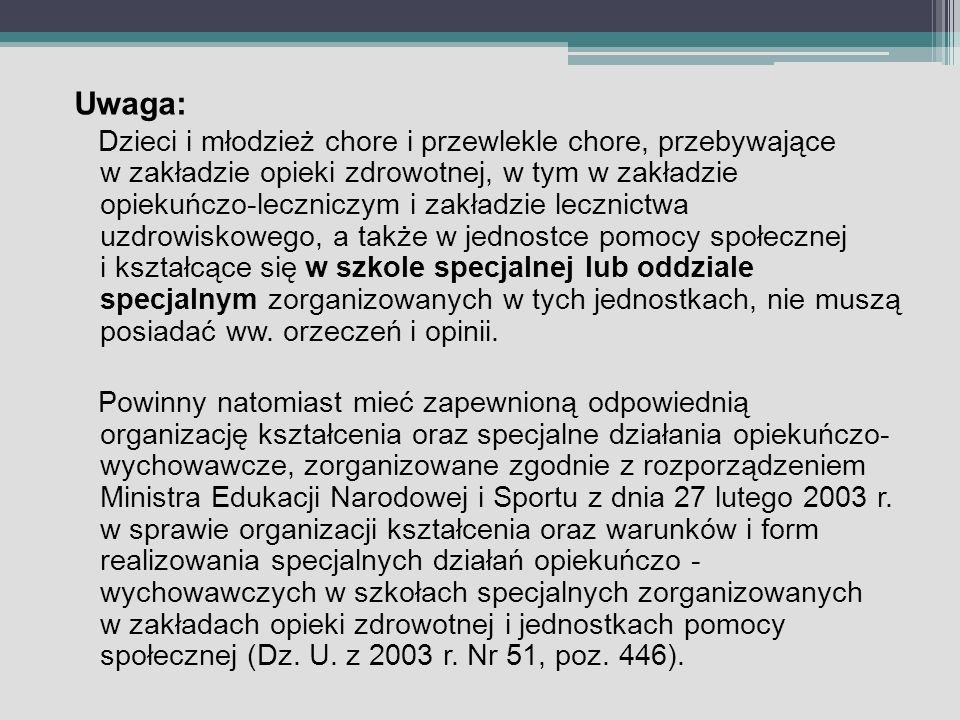 Uwaga: Dzieci i młodzież chore i przewlekle chore, przebywające w zakładzie opieki zdrowotnej, w tym w zakładzie opiekuńczo-leczniczym i zakładzie lec
