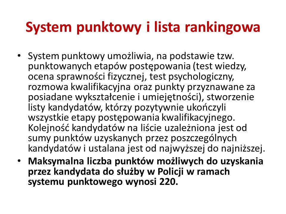 System punktowy i lista rankingowa System punktowy umożliwia, na podstawie tzw. punktowanych etapów postępowania (test wiedzy, ocena sprawności fizycz