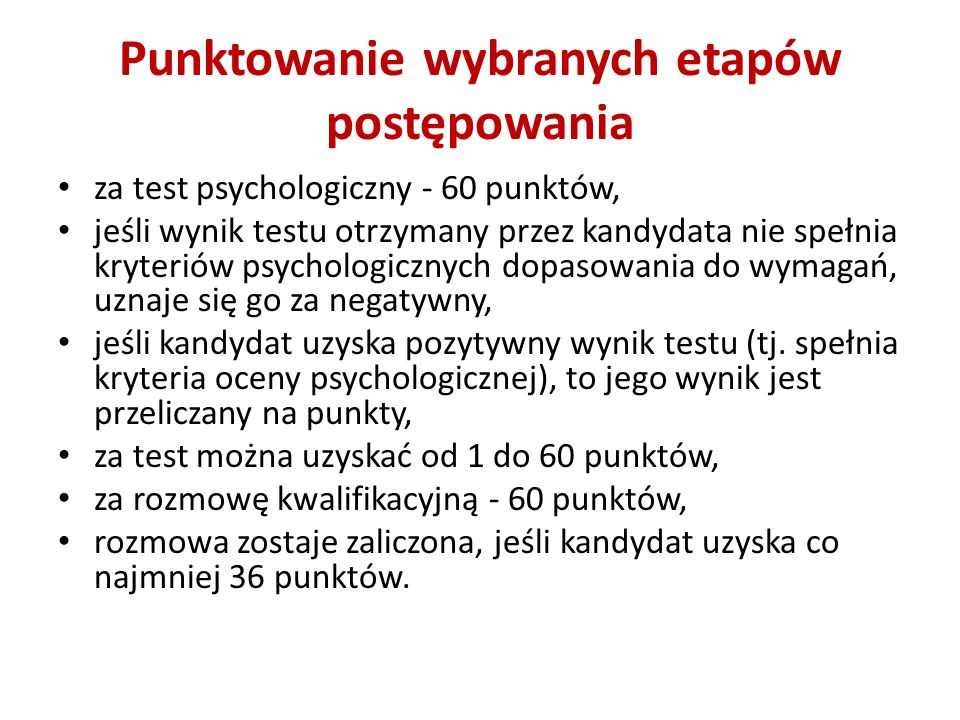 Punktowanie wybranych etapów postępowania za test psychologiczny - 60 punktów, jeśli wynik testu otrzymany przez kandydata nie spełnia kryteriów psych