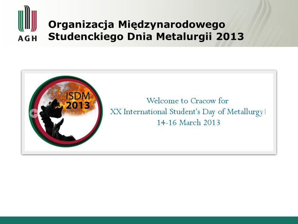 Organizacja Międzynarodowego Studenckiego Dnia Metalurgii 2013