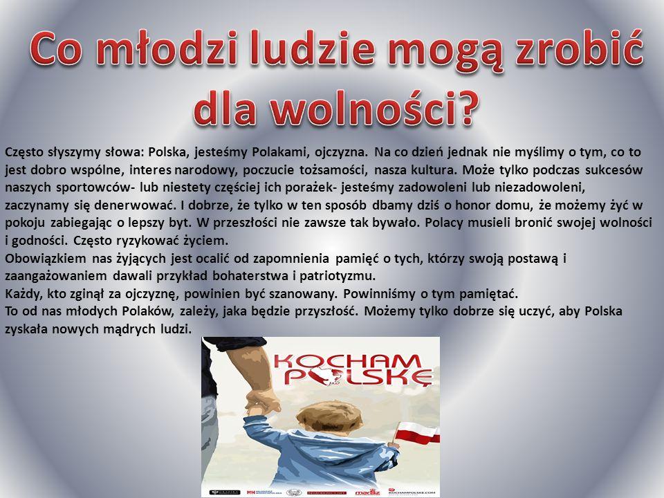 Często słyszymy słowa: Polska, jesteśmy Polakami, ojczyzna. Na co dzień jednak nie myślimy o tym, co to jest dobro wspólne, interes narodowy, poczucie