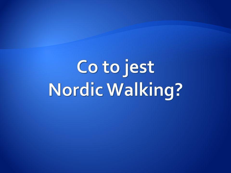 Chodzenie metodą Nordic Walking przypomina chód sportowy w połączeniu z narciarstwem biegowym - odpychamy się od podłoża za pomocą kijków.