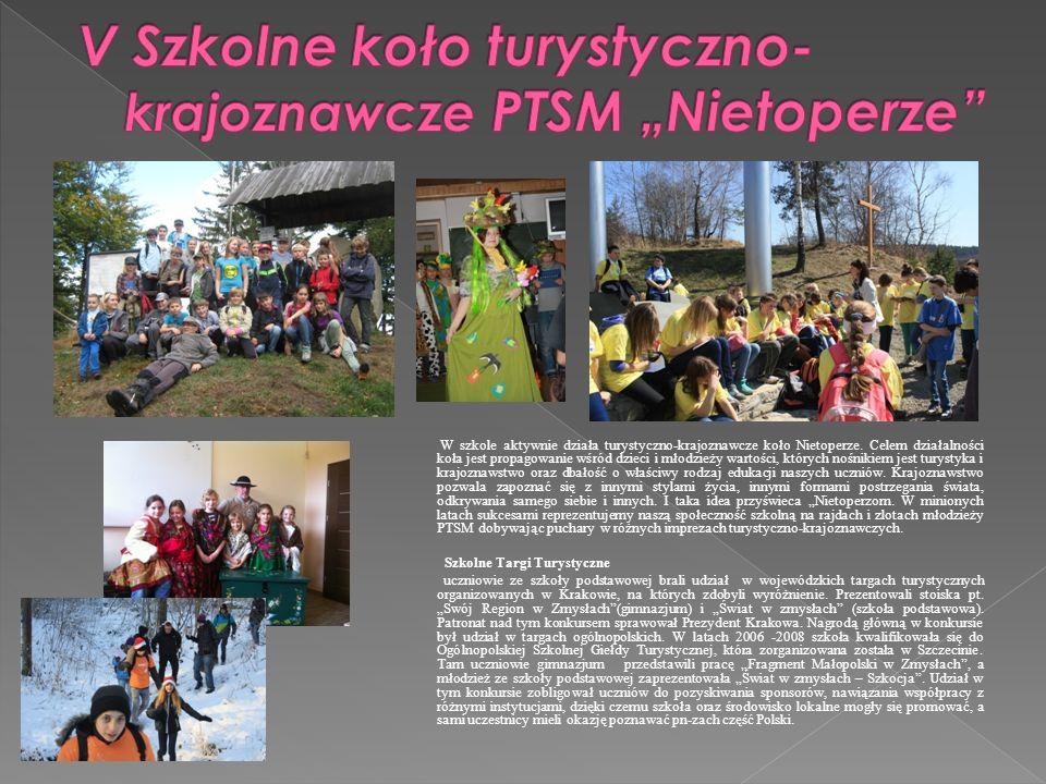 W szkole aktywnie działa turystyczno-krajoznawcze koło Nietoperze. Celem działalności koła jest propagowanie wśród dzieci i młodzieży wartości, któryc