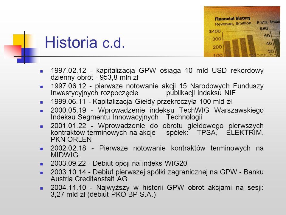 Historia najnowsza 1991.03.22 - Sejm uchwalił ustawę Prawo o publicznym obrocie papierami wartościowymi i funduszach powierniczych 1991.04.12 - podpis
