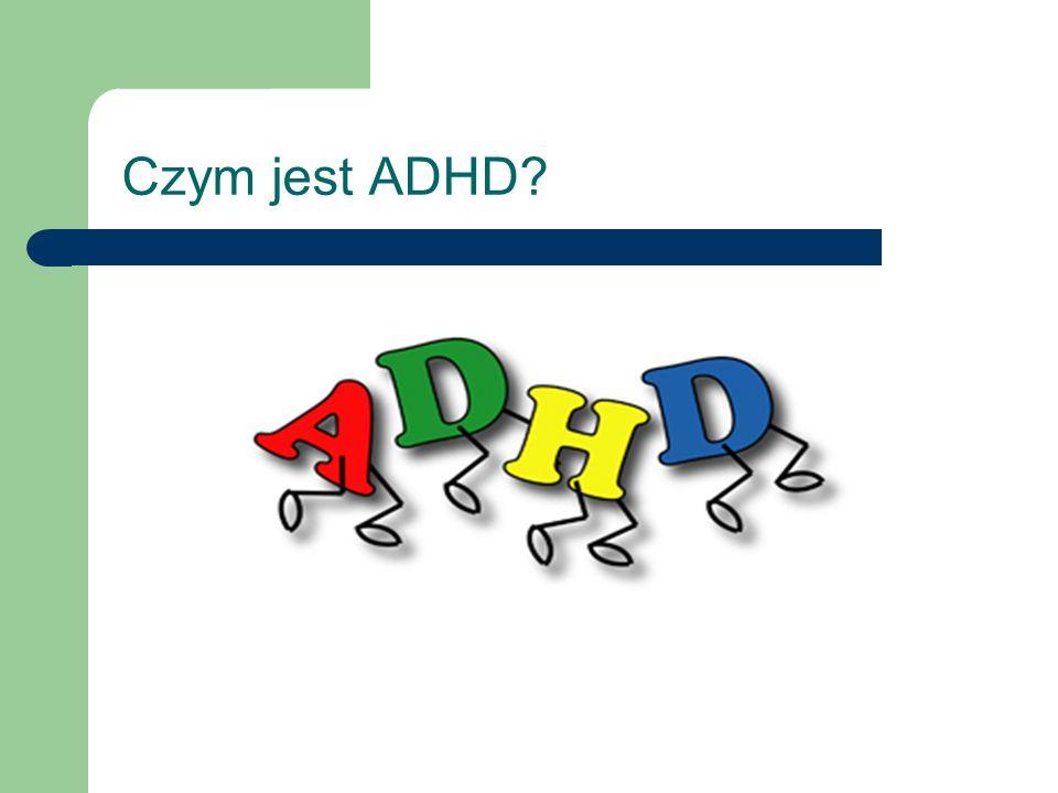 Kilka słów na wstępie ADHD to skrót pochodzący z języka angielskiego brzmiący w całości: Attention Deficit Hyperactivity Disorder Oznacza on w polskim tłumaczeniu: Zespół nadpobudliwości psychoruchowej..
