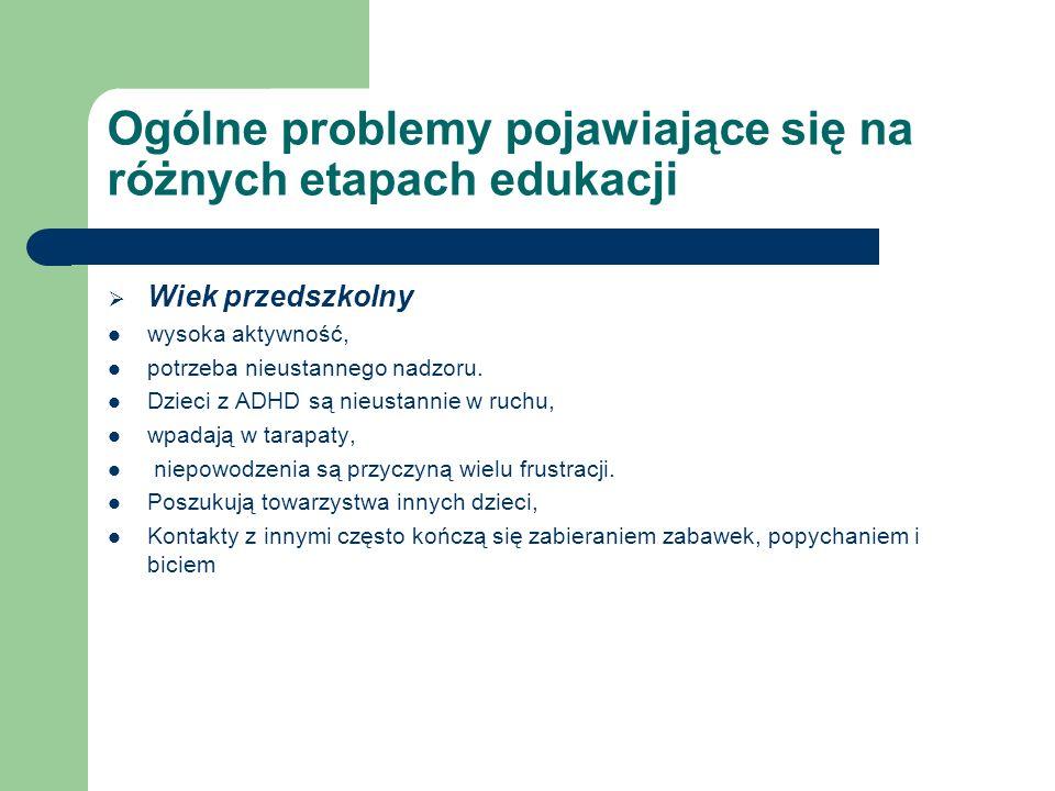 Ogólne problemy pojawiające się na różnych etapach edukacji c.d.