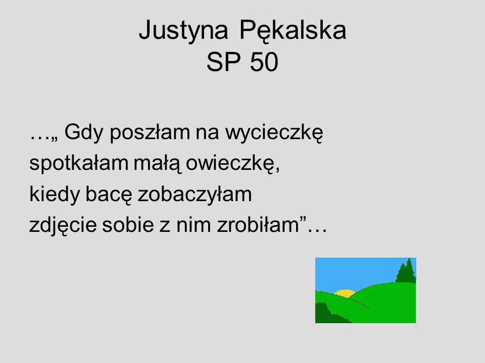 Justyna Pękalska SP 50 … Gdy poszłam na wycieczkę spotkałam małą owieczkę, kiedy bacę zobaczyłam zdjęcie sobie z nim zrobiłam…