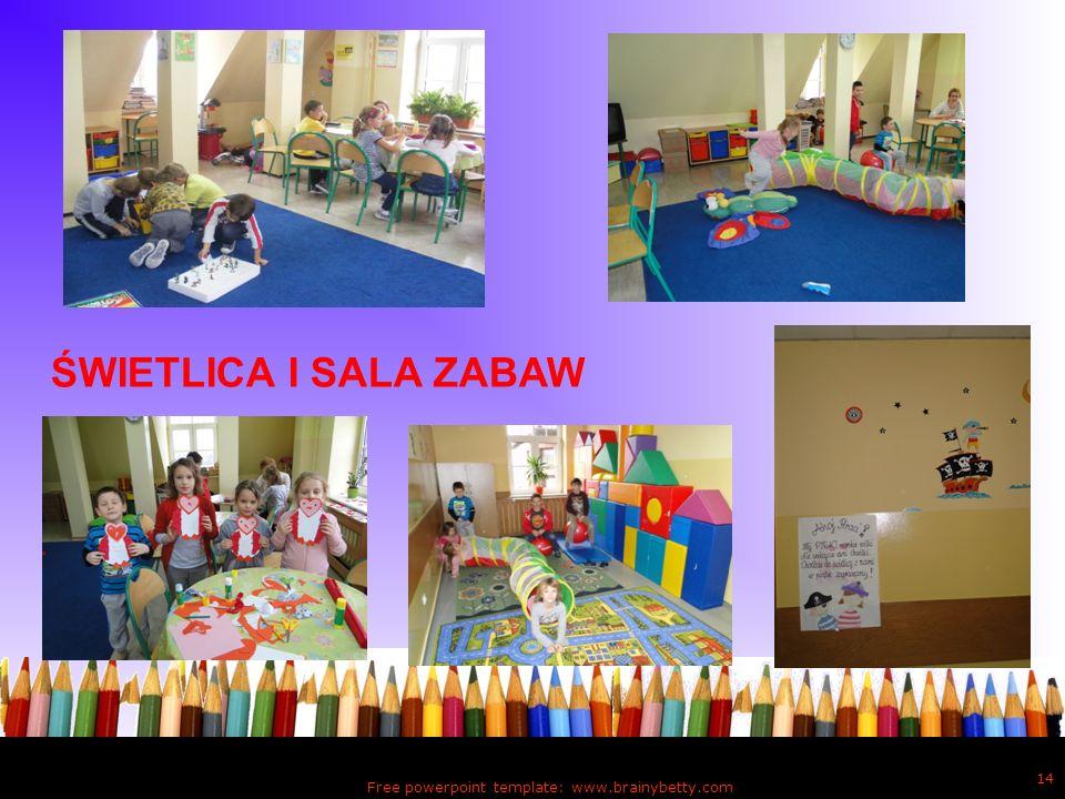 Free powerpoint template: www.brainybetty.com 14 ŚWIETLICA I SALA ZABAW
