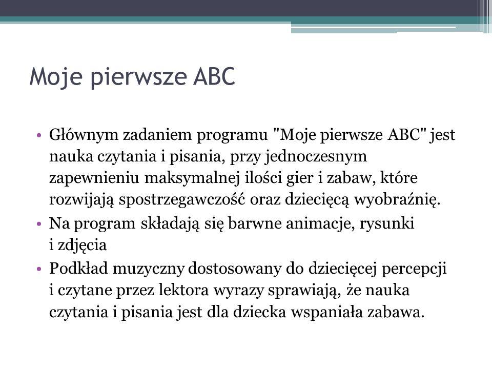Moje pierwsze ABC Głównym zadaniem programu