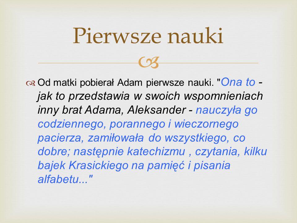 Od matki pobierał Adam pierwsze nauki.