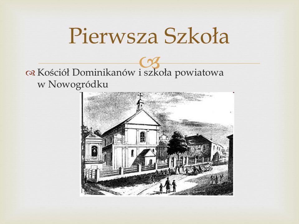 Kościół Dominikanów i szkoła powiatowa w Nowogródku Pierwsza Szkoła