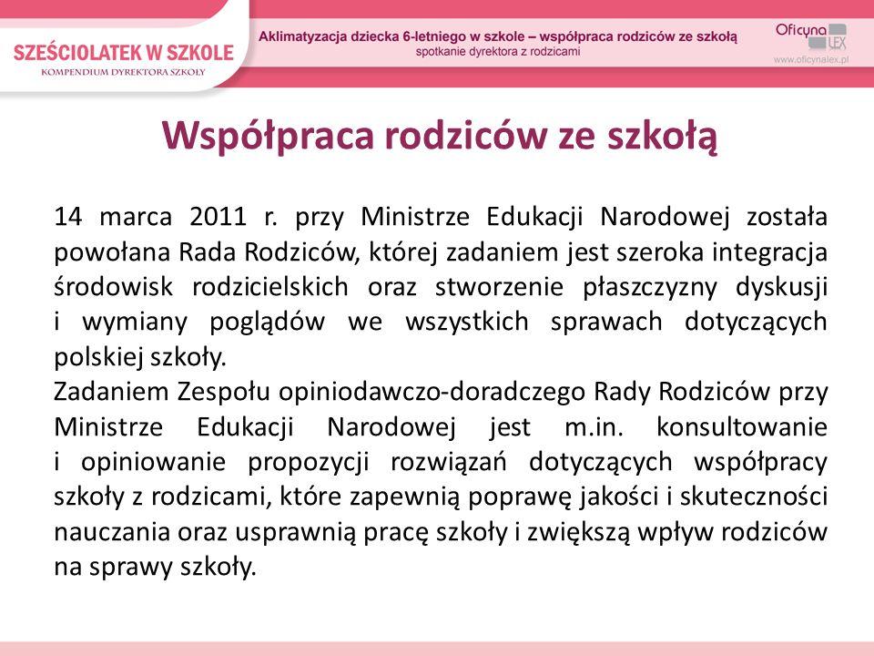Współpraca rodziców ze szkołą 14 marca 2011 r. przy Ministrze Edukacji Narodowej została powołana Rada Rodziców, której zadaniem jest szeroka integrac