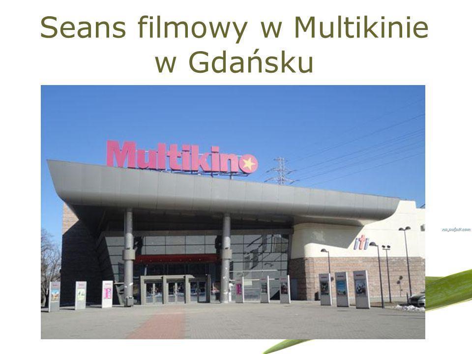 Seans filmowy w Multikinie w Gdańsku