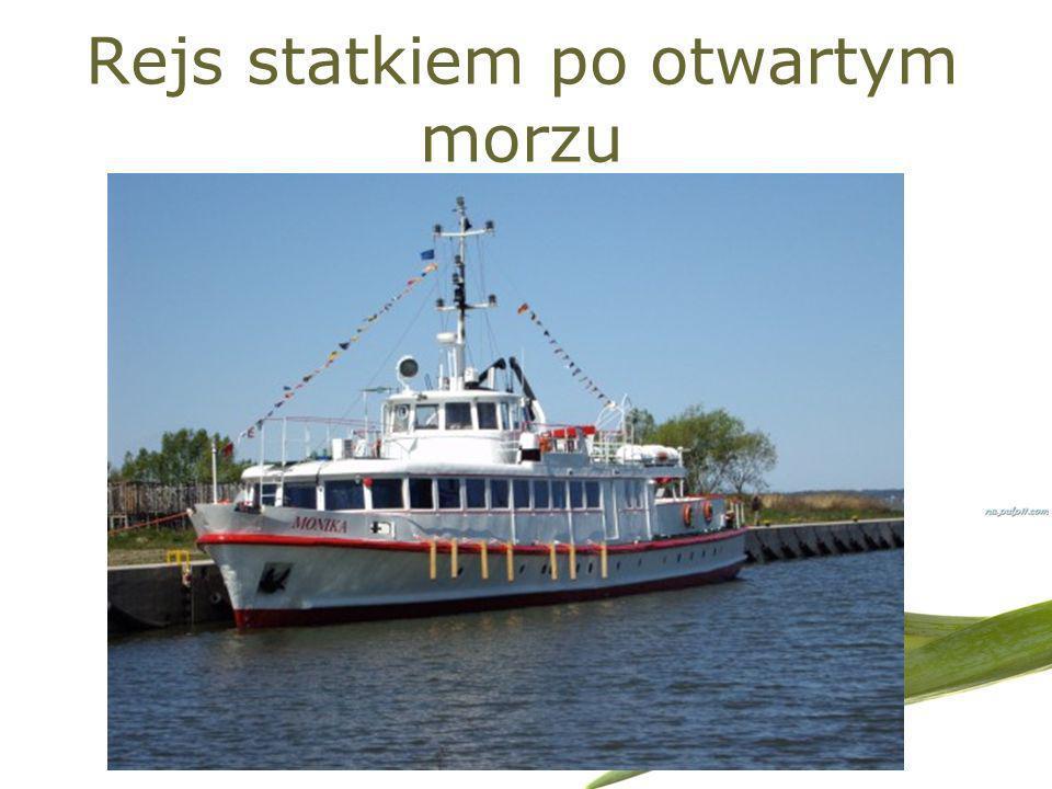 Rejs statkiem po otwartym morzu