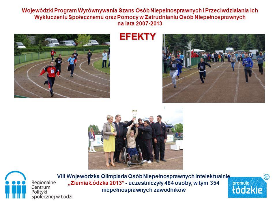 VIII Wojewódzka Olimpiada Osób Niepełnosprawnych Intelektualnie Ziemia Łódzka 2013 - uczestniczyły 484 osoby, w tym 354 niepełnosprawnych zawodników E