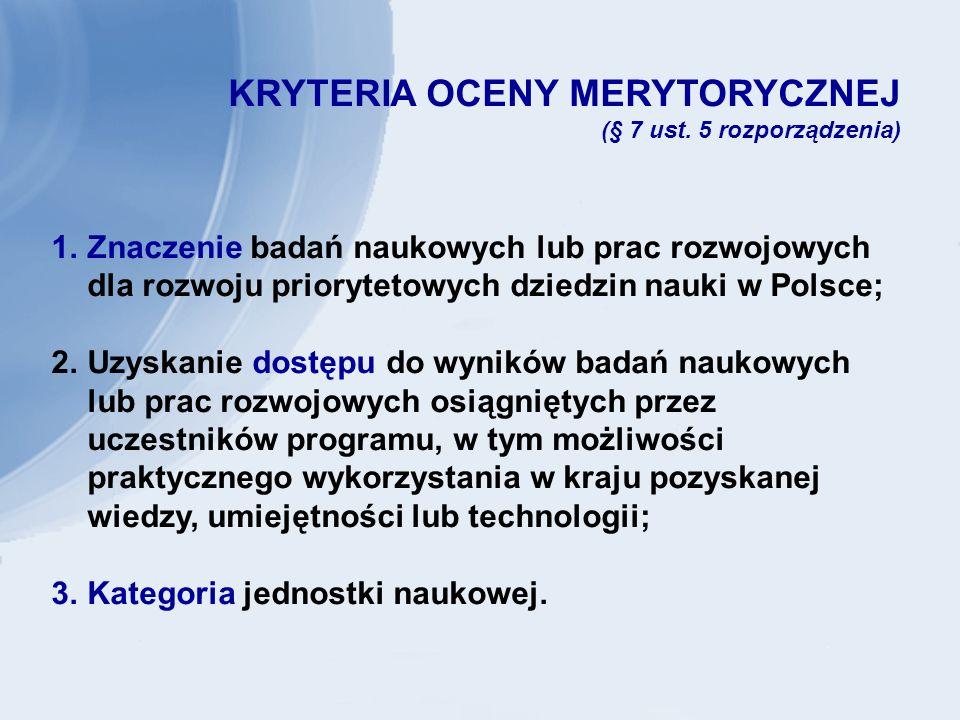 WNIOSEK (§ 7 rozporządzenia; załącznik nr 1) 2 egzemplarze (bardzo obszerne załączniki tylko w 1 egz.) Termin składania: w ciągu całego roku kalendarzowego Wniosek należy przesłać do: Ministerstwo Nauki i Szkolnictwa Wyższego Departament Spraw Europejskich ul.