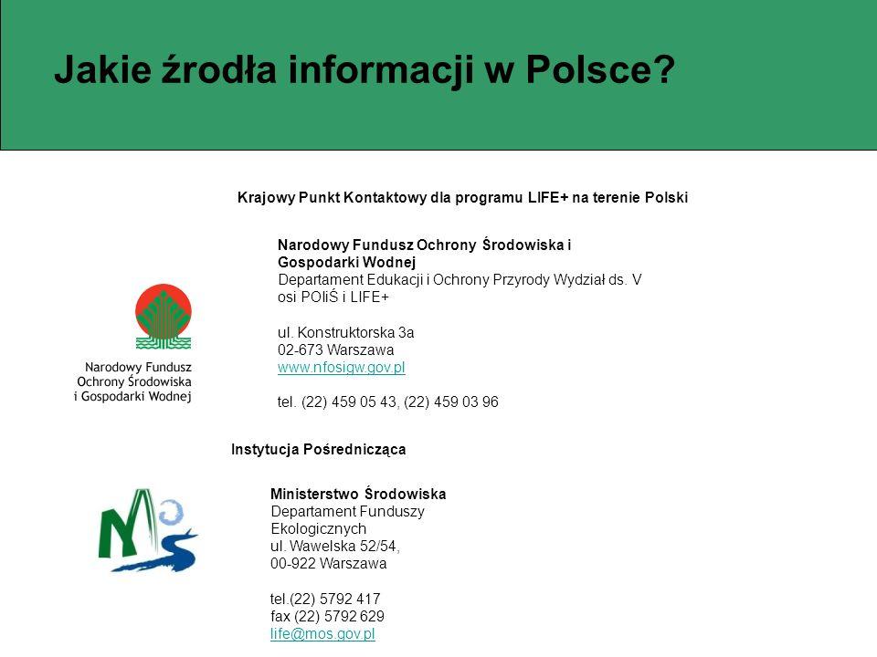 Krajowy Punkt Kontaktowy dla programu LIFE+ na terenie Polski Narodowy Fundusz Ochrony Środowiska i Gospodarki Wodnej Departament Edukacji i Ochrony P