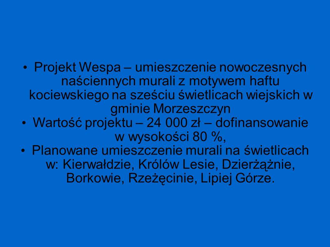 Projekt Wespa – umieszczenie nowoczesnych naściennych murali z motywem haftu kociewskiego na sześciu świetlicach wiejskich w gminie Morzeszczyn Wartoś
