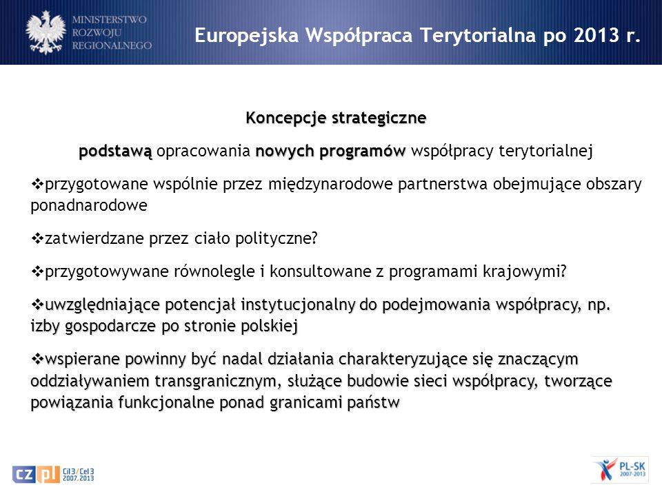 Europejska Współpraca Terytorialna po 2013 r. Koncepcje strategiczne podstawąnowych programów podstawą opracowania nowych programów współpracy terytor
