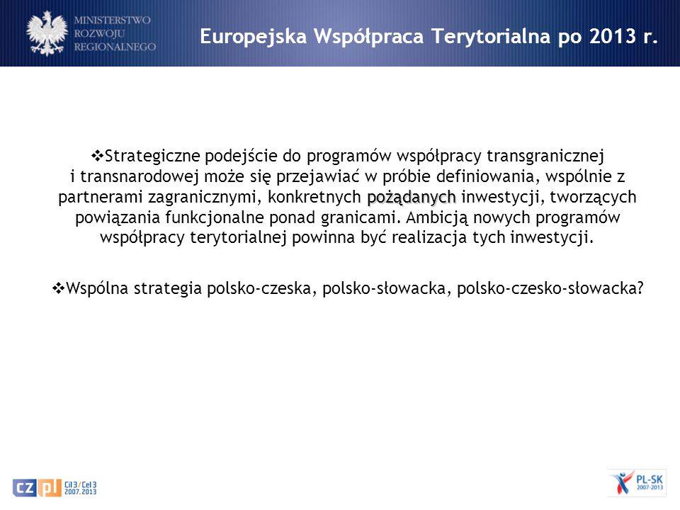 Europejska Współpraca Terytorialna po 2013 r. pożądanych Strategiczne podejście do programów współpracy transgranicznej i transnarodowej może się prze