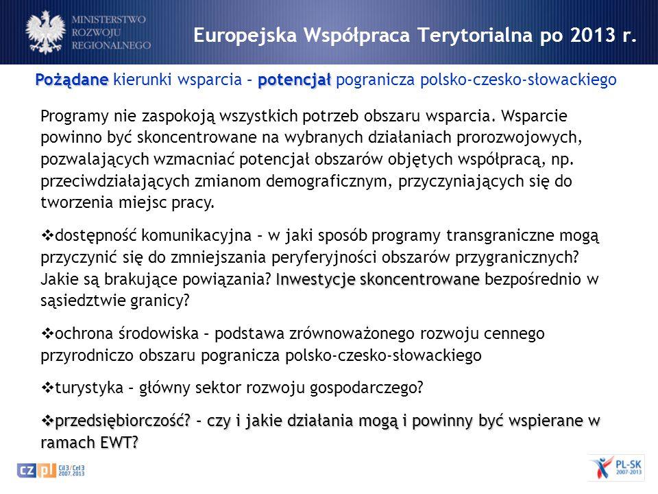 Europejska Współpraca Terytorialna po 2013 r. Pożądanepotencjał Pożądane kierunki wsparcia – potencjał pogranicza polsko-czesko-słowackiego Programy n