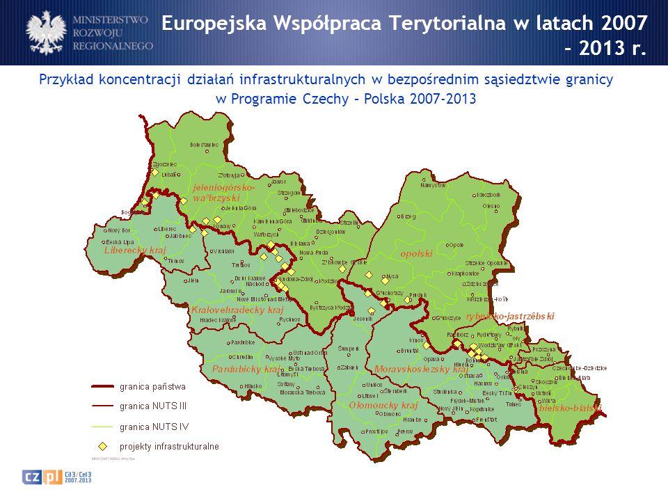 Europejska Współpraca Terytorialna w latach 2007 - 2013 r. Przykład koncentracji działań infrastrukturalnych w bezpośrednim sąsiedztwie granicy w Prog