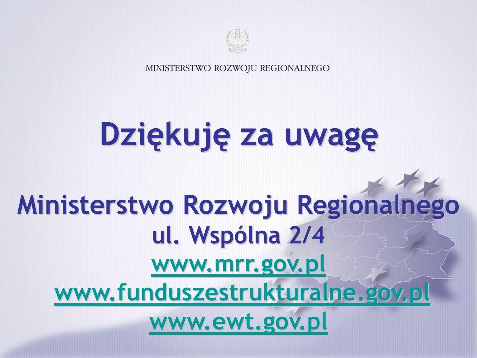 Ministerstwo Rozwoju Regionalnego ul. Wspólna 2/4 www.mrr.gov.pl www.mrr.gov.pl www.funduszestrukturalne.gov.pl www.funduszestrukturalne.gov.pl www.mr