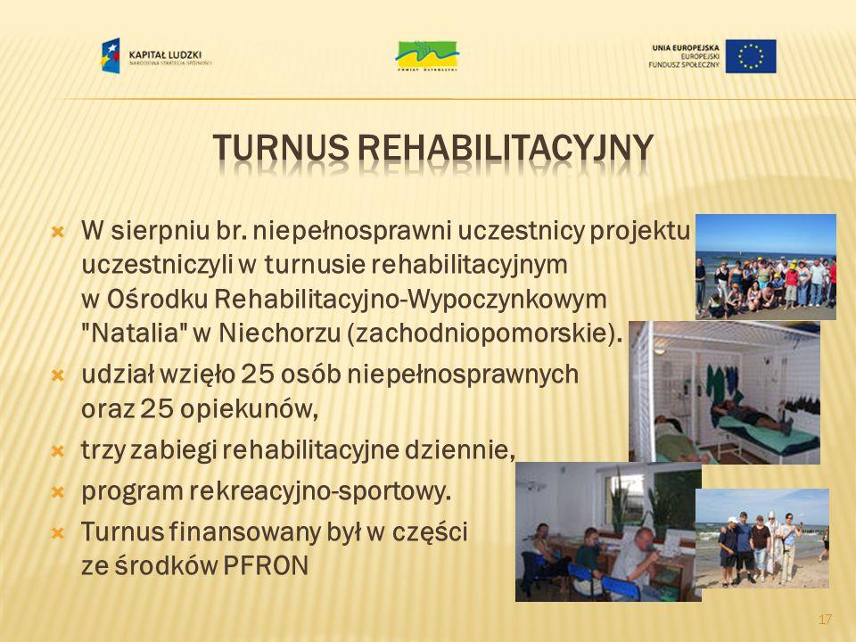 W sierpniu br. niepełnosprawni uczestnicy projektu uczestniczyli w turnusie rehabilitacyjnym w Ośrodku Rehabilitacyjno-Wypoczynkowym