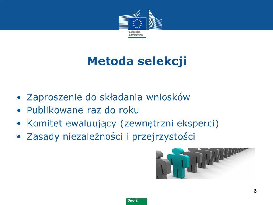 Sport Metoda selekcji 6 Zaproszenie do składania wniosków Publikowane raz do roku Komitet ewaluujący (zewnętrzni eksperci) Zasady niezależności i prze